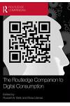 The Routledge Companion to Digital Consumption :