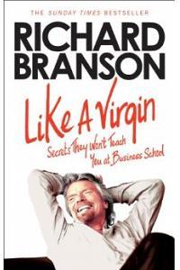 Like A Virgin: Secrets They Won't Teach You At Business School