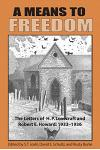 A Means to Freedom: The Letters of H. P. Lovecraft and Robert E. Howard (Volume 2)