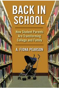 Back in School: How Student Parents Are Transforming College and Family