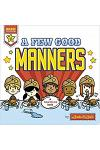 A Few Good Manners: A Few Good Manners