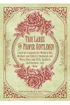 True Ladies and Proper Gentlemen: Victorian Etiquette for Modern-Day Mothers and Fathers, Husbands and Wives, Boys and Girls, Teachers and Students, a