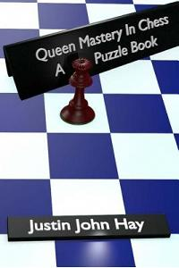 Queen Mastery in Chess: A Puzzle Book