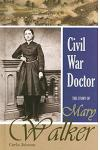 Civil War Doctor: The Story of Mary Walker