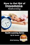 How to Get Rid of Insomnia Naturally