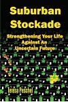 Suburban Stockade: Strengthening Your Life Against an Unsure Future