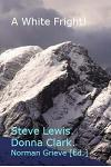 A White Fright!: & Ben Nevis - My First Hike in 20 Years - A Psychological Report.