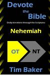 Devote the Bible: Nehemiah: Daily Devotions through the Scriptures