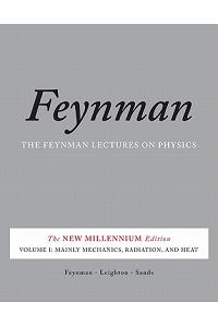 The Feynman Lectures on Physics, Volume I: Mainly Mechanics, Radiation, and Heat
