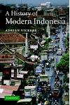 A History of Modern Indonesia :