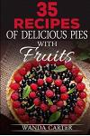35 Recipes of Delicious Pies with Fruits