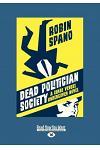 Dead Politician Society: A Clare Vengel Undercover Novel (Large Print 16pt)