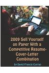 2009 Sell Yourself On Paper With A Competitive Résumé-Cover-Letter Combination: The Ultimate Guide To Getting A Job!