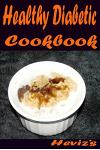 Healthy Diabetic Cookbook: 30 Diabetes Diet Recipes For Diabetic Living, Create Healthy And Delicious Meal Plan