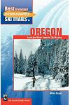 Best Groomed Cross-Country Ski Trails in Oregon: Includes Other Favorite Ski Routes