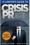 A Lawyer's Guide to Crisis PR: Protecting Your Client's Reputation