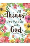 All Things Are Possible with God - Mark 10: 27: Floral Watercolor Notebook, Bible Quotes, Composition Book, Journal, 8.5 X 11 Inch 110 Page, Wide Rule