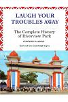 Laugh Your Troubles Away - The Complete History of Riverview Park