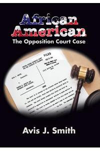 African American: The Opposition Court Case