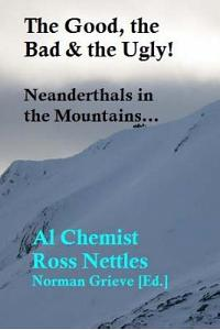 The Good, the Bad & the Ugly!: Neanderthals in the Mountains...