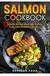 Salmon Cookbook: Salmon Recipe Book with Yummy Collection of Salmon Recipes