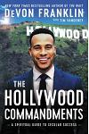 The Hollywood Commandments: A Spiritual Guide to Secular Success