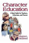 Character Education: A Book Guide for Teachers, Librarians, and Parents