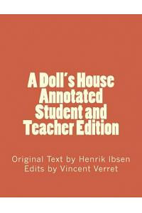 A Doll's House (Annotated Student and Teacher Edition)