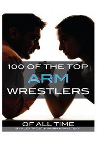 100 of the Top Arm Wrestlers of All Time