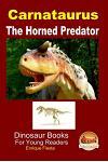Carnataurus - The Horned Predator