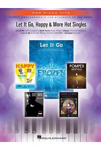 Let It Go, Happy & More Hot Singles: Simple Arrangements for Students of All Ages