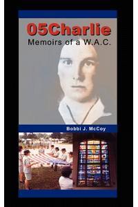 05Charlie: Memoirs of a W.A.C.