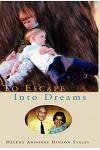 To Escape Into Dreams
