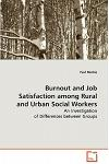 Burnout and Job Satisfaction Among Rural and Urban Social Workers