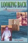 Looking Back: The Memoir's of an Ordinary Man, Terry Lloyd Tennant