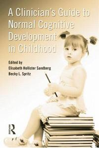 A Clinician's Guide to Normal Cognitive Development in Childhood
