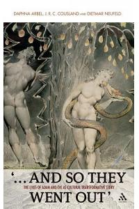 ...and So They Went Out: The Lives of Adam and Eve as Cultural Transformative Story