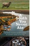 A South You Never Ate: Savoring Flavors and Stories from the Eastern Shore of Virginia