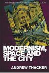 Modernism, Space and the City: Outsiders and Affect in Paris, Vienna, Berlin, and London