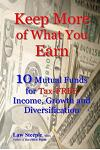 Keep More of What You Earn: 10 Mutual Funds for Tax-Free Income, Growth and Diversification