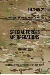 FM 3-05.210 Special Forces Air Operations: February 2009