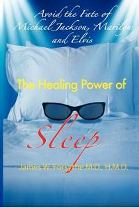 Avoid the Fate of Michael Jackson, Marilyn, and Elvis: The Healing Power of Sleep