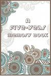 A Five-Year Memory Book: 5 Years of Memories, Blank Date No Month