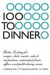 100 to Dinner: Better Cooking for Camps, Clubs, Resorts, Schools, Institutions, Industrial Plants, Offices, and Public Dining Rooms