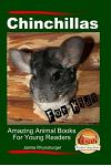 Chinchillas for Kids - Amazing Animal Books for Young Readers
