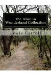 The Alice in Wonderland Collection: Alice in Wonderland and Through the Looking Glass