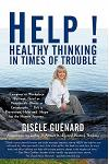 Help!: Healthy Thinking in Times of Trouble