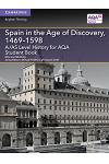 A/AS Level History for AQA Spain in the Age of Discovery, 1469-1598