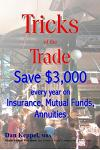Tricks of the Trade: Save $3,000 Every Year on Mutual Funds, Insurance, Annuities