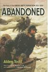 Abandoned: The Story of the Greely Arctic Expedition, 1881-1884